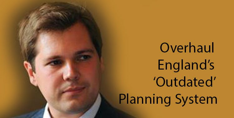 overhaul England's outdated planning system
